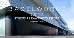 Baselworld 2014 - Synopsis & Raw Photo Report (Updated Daily)